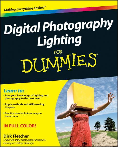 Digital Photography Lighting For Dummies By: Dirk Fletcher