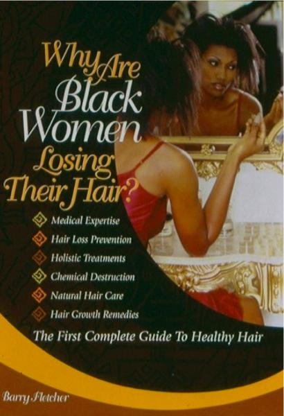 Why Are Black Women Losing Their Hair By: Barry Fletcher
