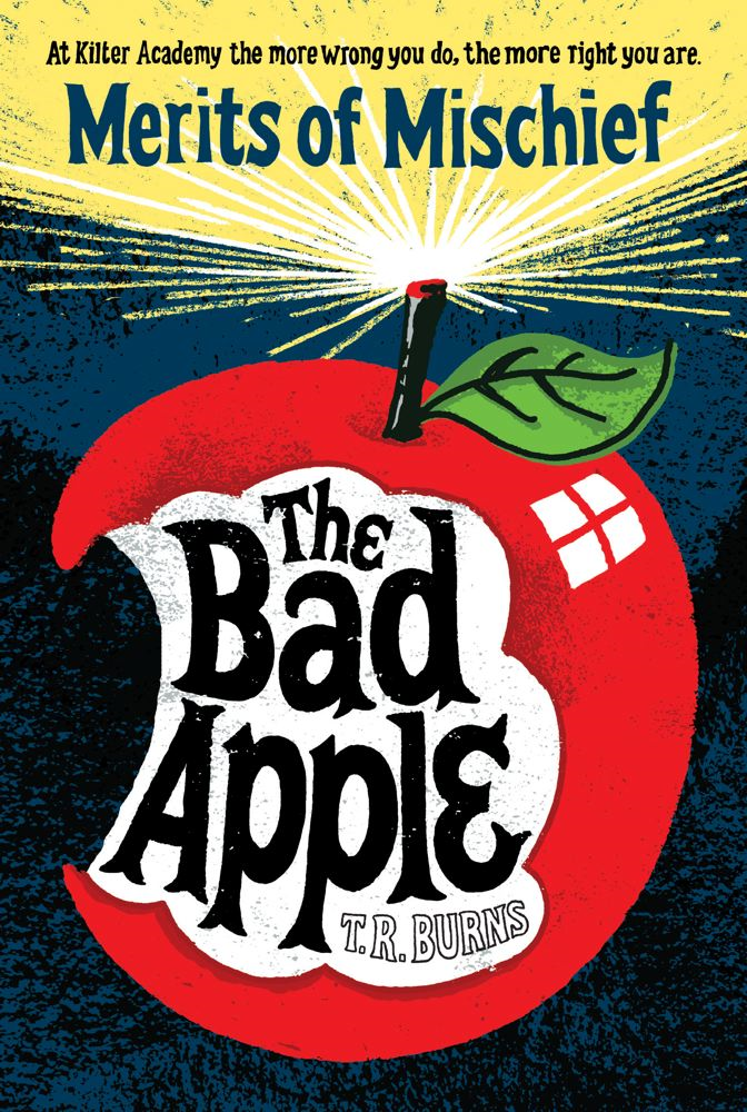 The Bad Apple By: T. R. Burns