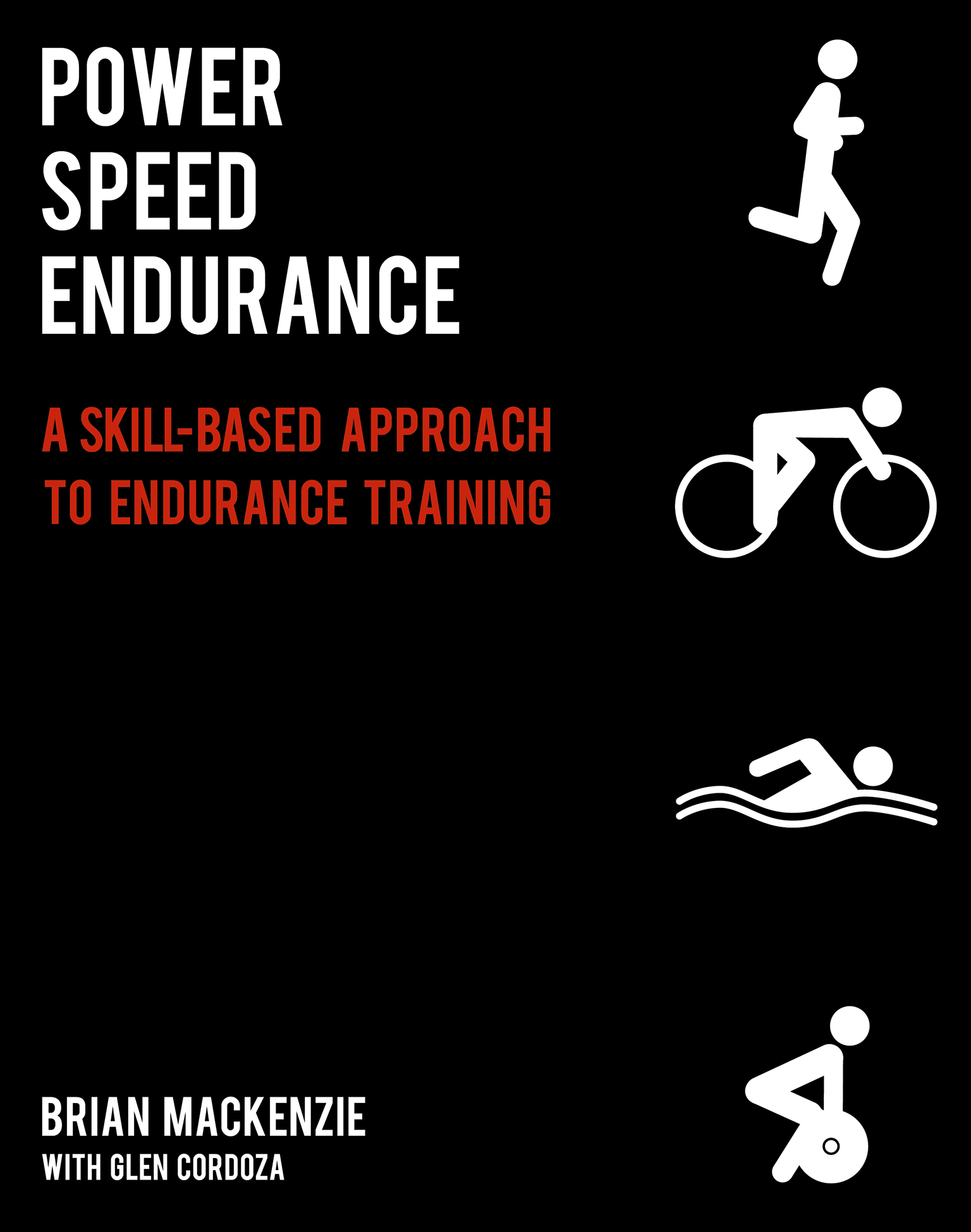 Power Speed ENDURANCE By: Brian MacKenzie,Glen Cordoza