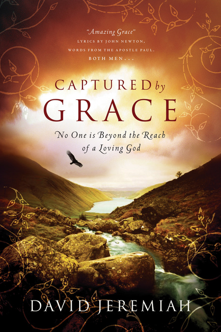 Captured By Grace By: David Jeremiah