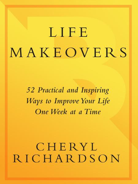 Life Makeovers By: Cheryl Richardson