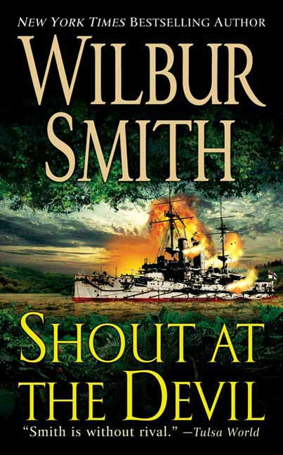 Shout at the Devil By: Wilbur Smith