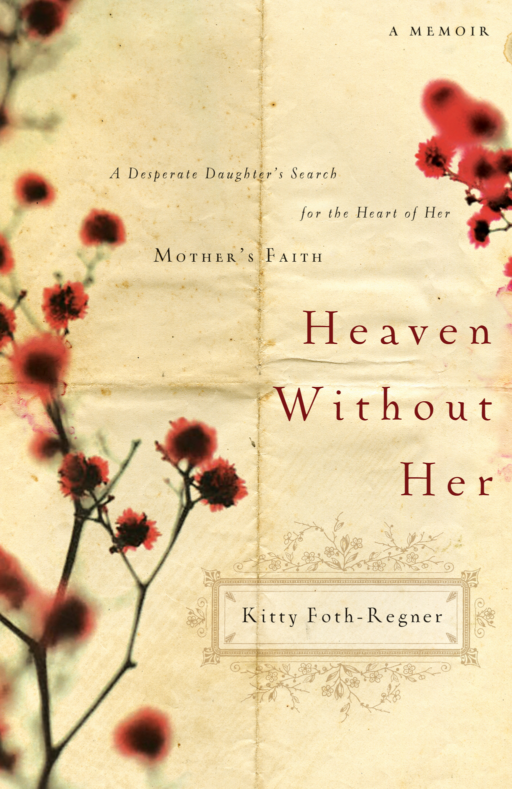 Heaven Without Her By: Kitty Foth-Regner
