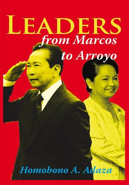 Leaders From Marcos to Arroyo By: Homobono A. Adaza