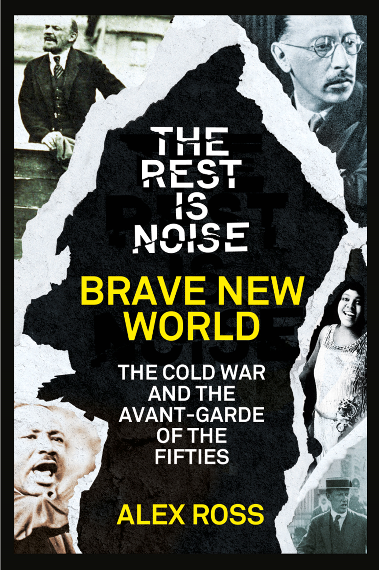 Book Cover: The Rest Is Noise Series: Brave New World: The Cold War and the Avant-Garde of the Fifties