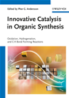 Innovative Catalysis In Organic Synthesis: