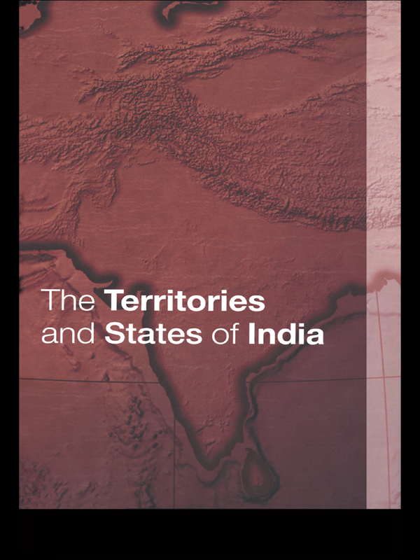 Territories and States of India By: David Lea,Tara Boland-Crewe