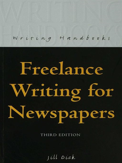 Freelance Writing For Newspapers By: Jill Dick