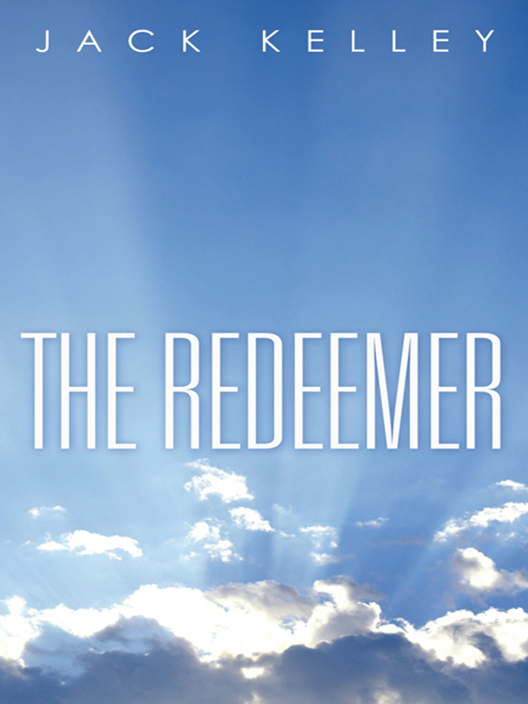 The Redeemer By: Jack Kelley