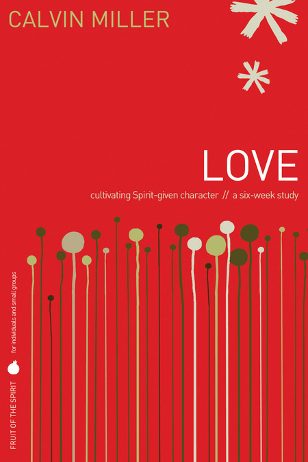 Fruit of the Spirit: Love By: Calvin Miller