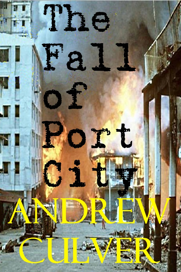Fall of Port City By: Andrew Culver