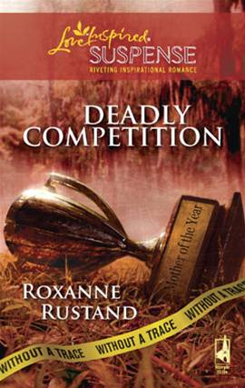 Deadly Competition By: Roxanne Rustand
