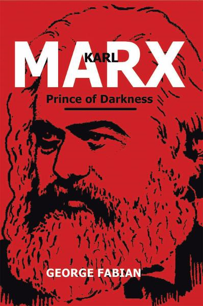 Karl Marx Prince of Darkness  By: George Fabian