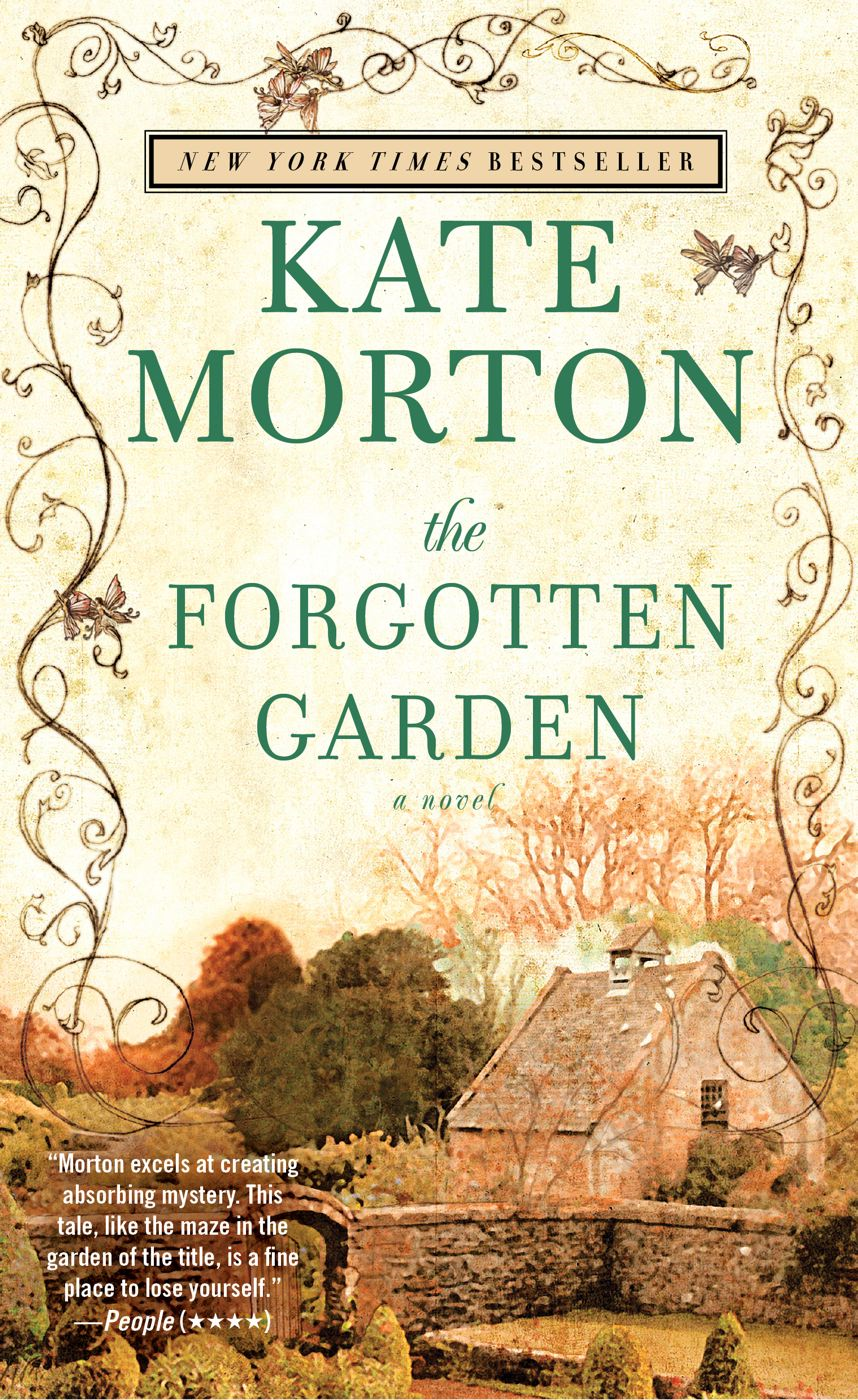 The Forgotten Garden By: Kate Morton