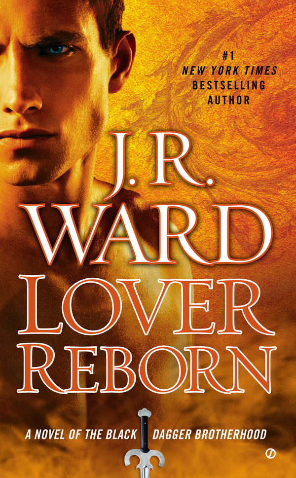 Lover Reborn: A Novel of the Black Dagger Brotherhood By: J.R. Ward