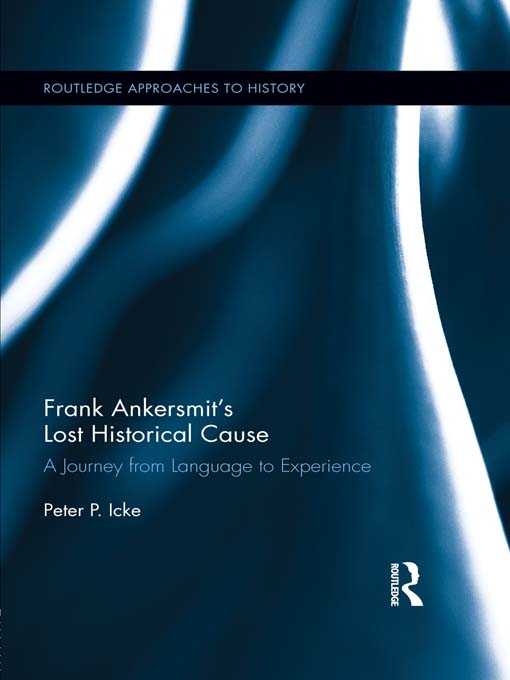 Frank Ankersmit's Lost Historical Cause A Journey from Language to Experience