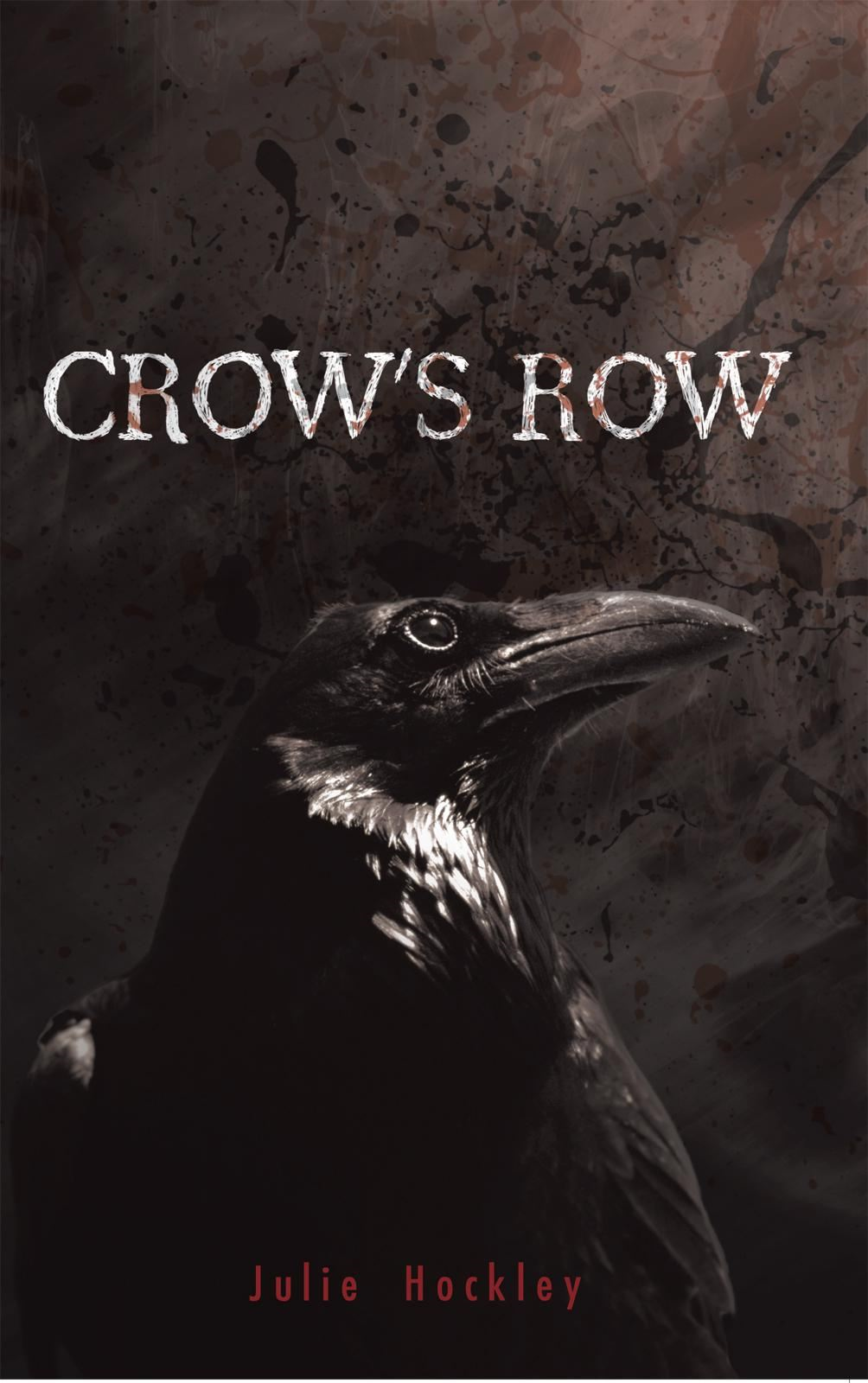 Crows Row By: Julie Hockley