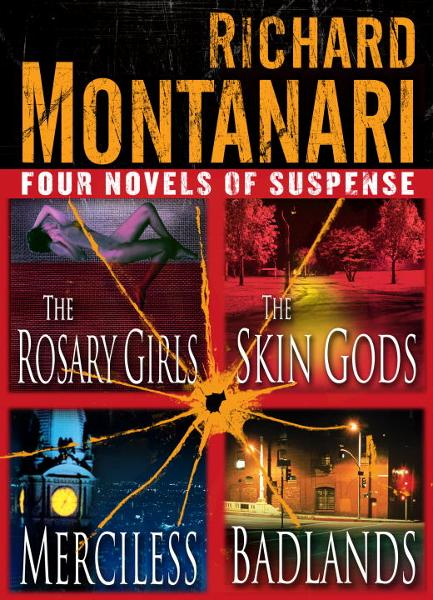 Four Novels of Suspense By: Richard Montanari