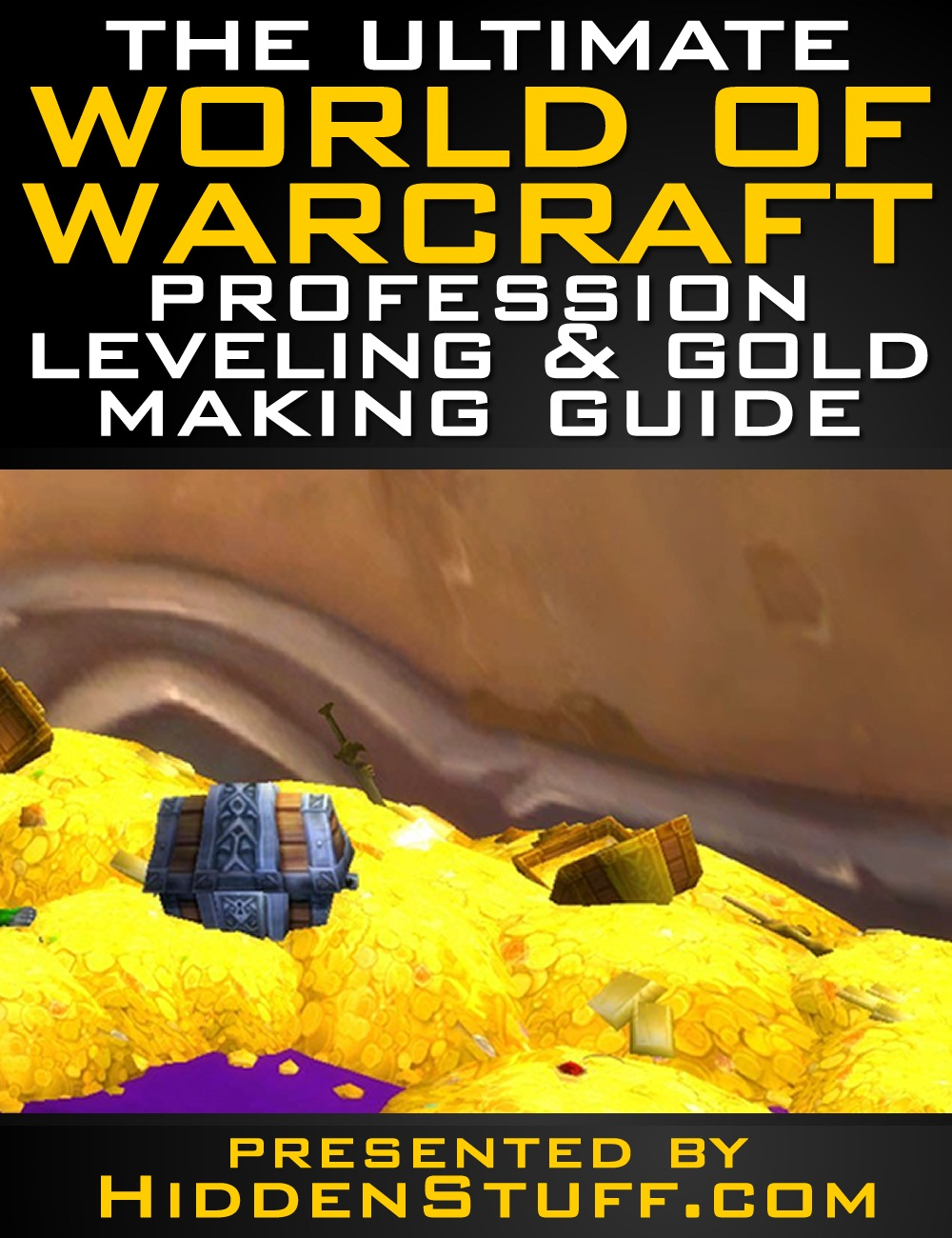 The Ultimate World of Warcraft Profession Leveling & Gold Making Guide By: Josh Abbott