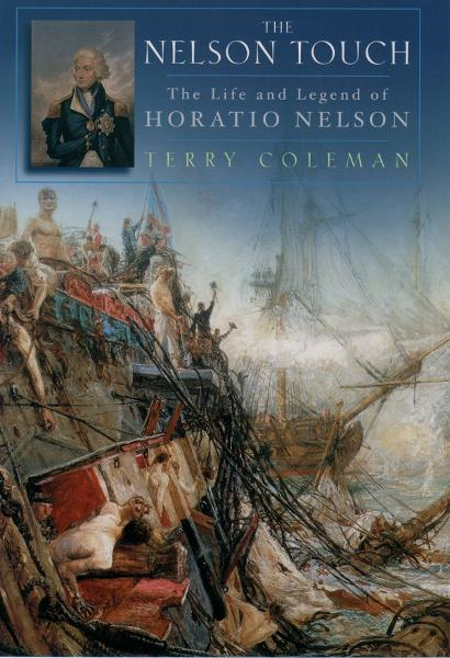 The Nelson Touch : The Life and Legend of Horatio Nelson