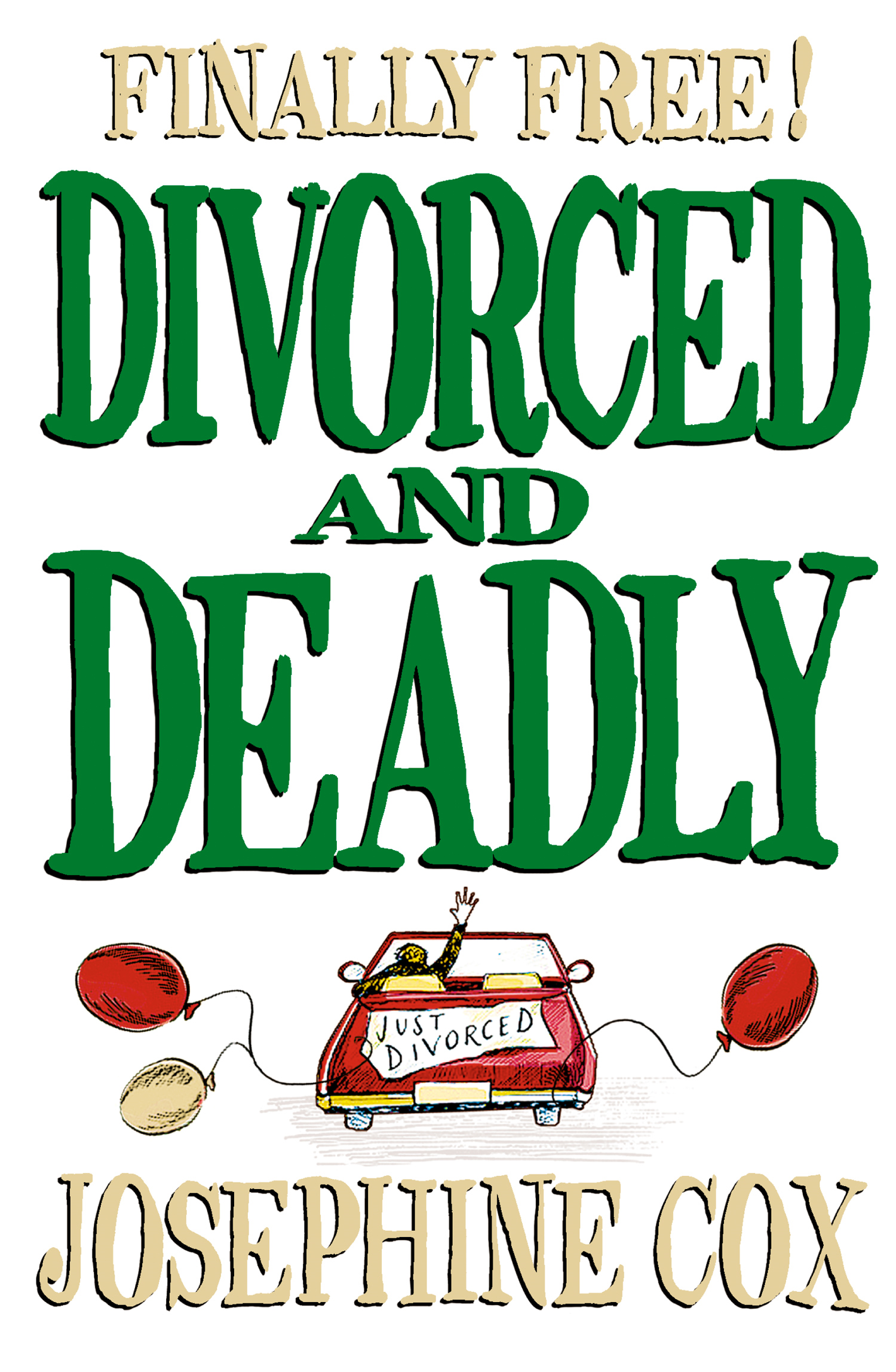 Divorced and Deadly By: Josephine Cox