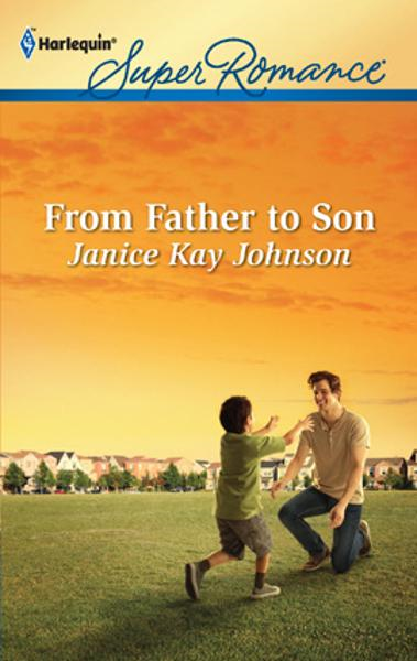 From Father to Son By: Janice Kay Johnson