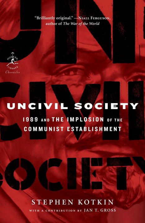 Uncivil Society By: Jan Gross,Stephen Kotkin