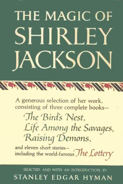 The Magic of Shirley Jackson By: Shirley Jackson