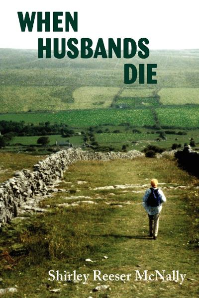 When Husbands Die By: Shirley Reeser McNally