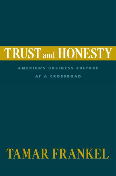Trust and Honesty:America's Business Culture at a Crossroad