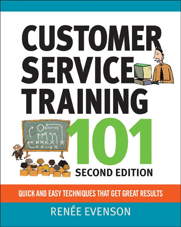 Customer Service Training 101 By: Renee Evenson