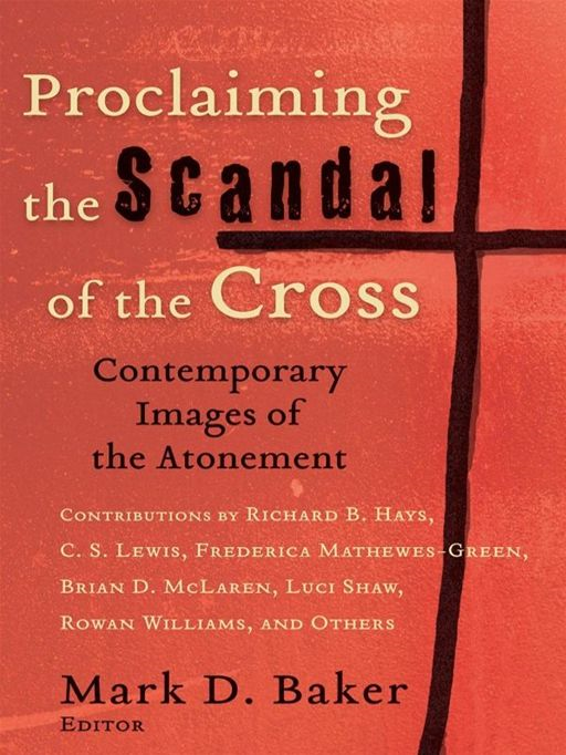 Proclaiming the Scandal of the Cross By: