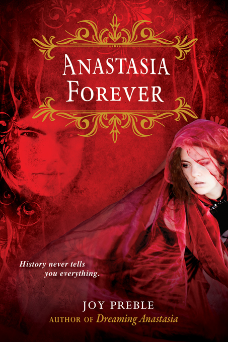 Anastasia Forever: Dreaming Anastasia series By: Joy Preble