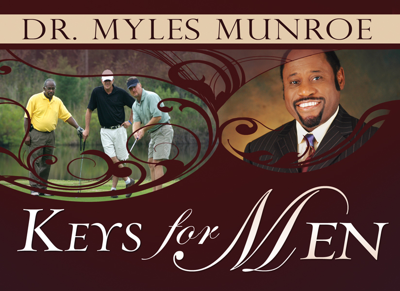 Keys for Men By: Dr. Myles Munroe