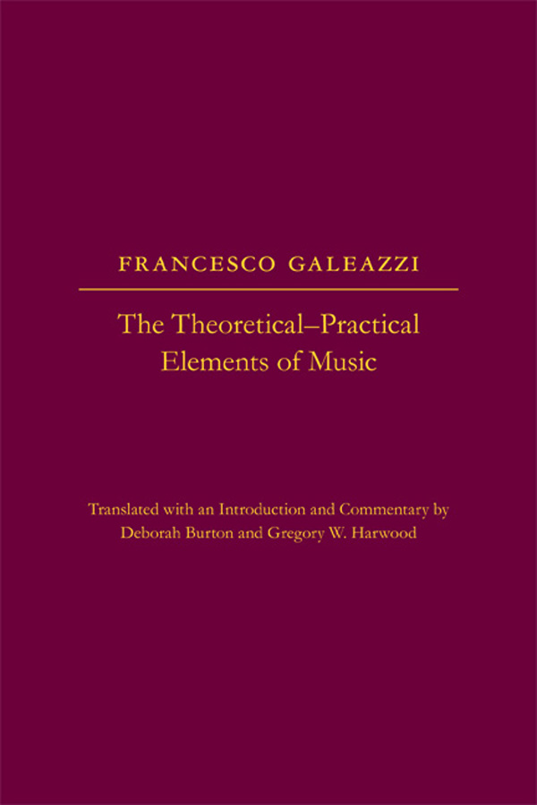 The Theoretical-Practical Elements of Music, Parts III and IV By: Deborah Burton