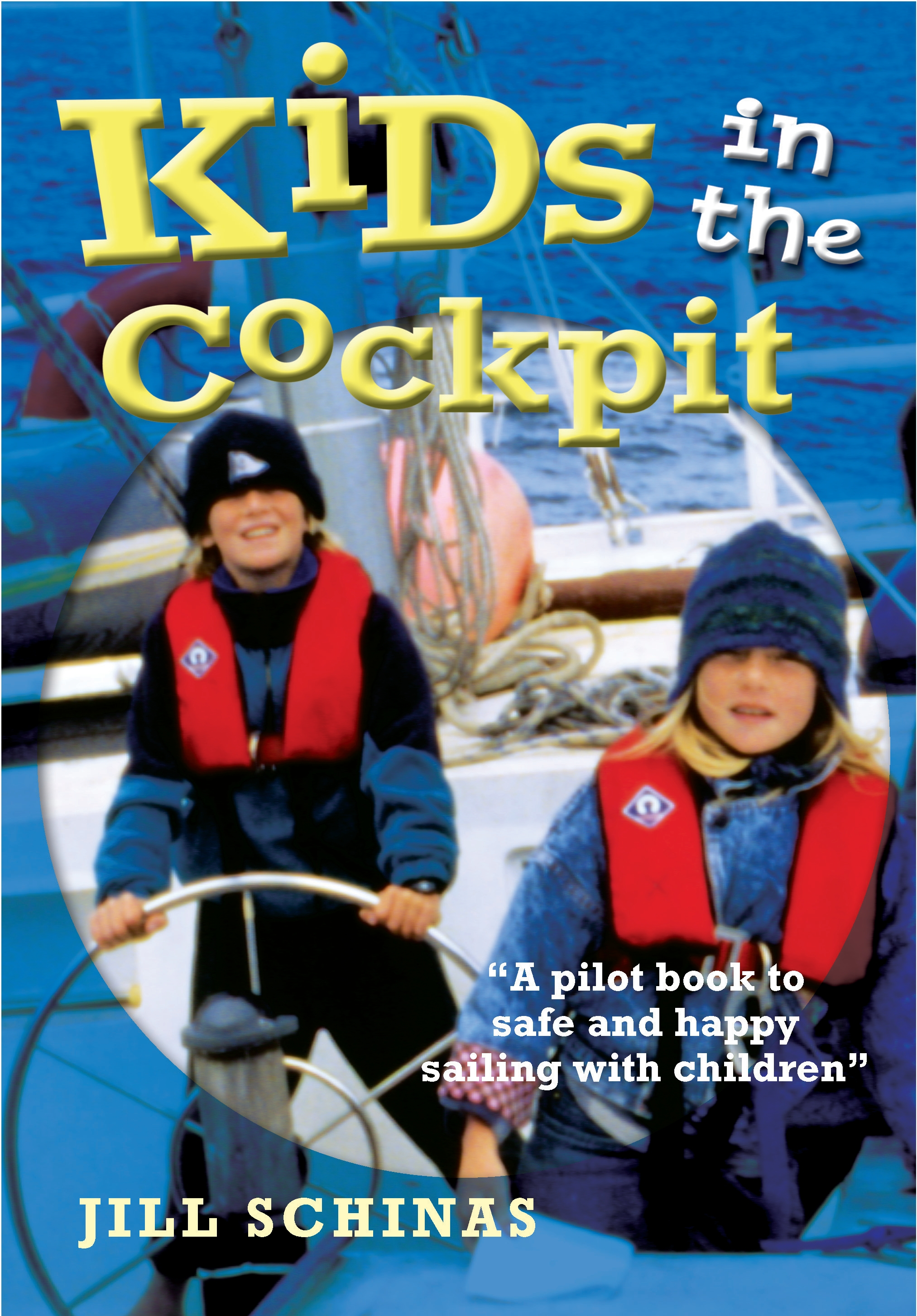 Kids in the Cockpit A Pilot Book to Safe and Happy Sailing with Children