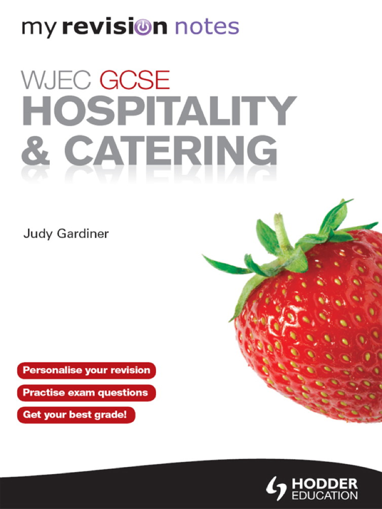 WJEC GCSE Hospitality and Catering: My Revision Notes By: Judy Gardiner