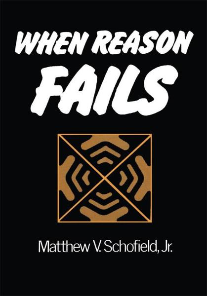 When Reason Fails By: Matt Schofield