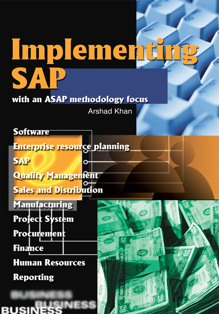 Implementing SAP with an ASAP methodology focus By: Arshad Khan