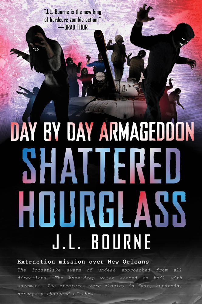 Day by Day Armageddon: Shattered Hourglass By: J. L. Bourne