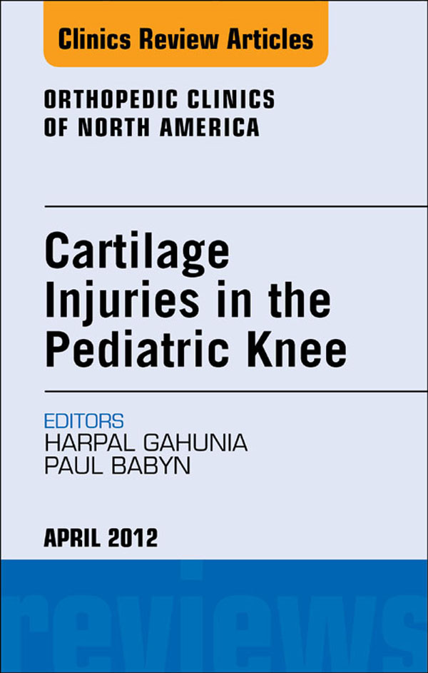 Cartilage Injuries in the Pediatric Knee, An Issue of Orthopedic Clinics