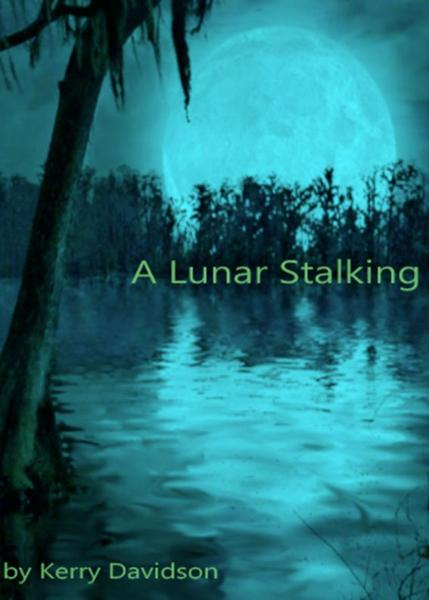 A Lunar Stalking   Book 2 in the McKenna Series By: Kerry Davidson