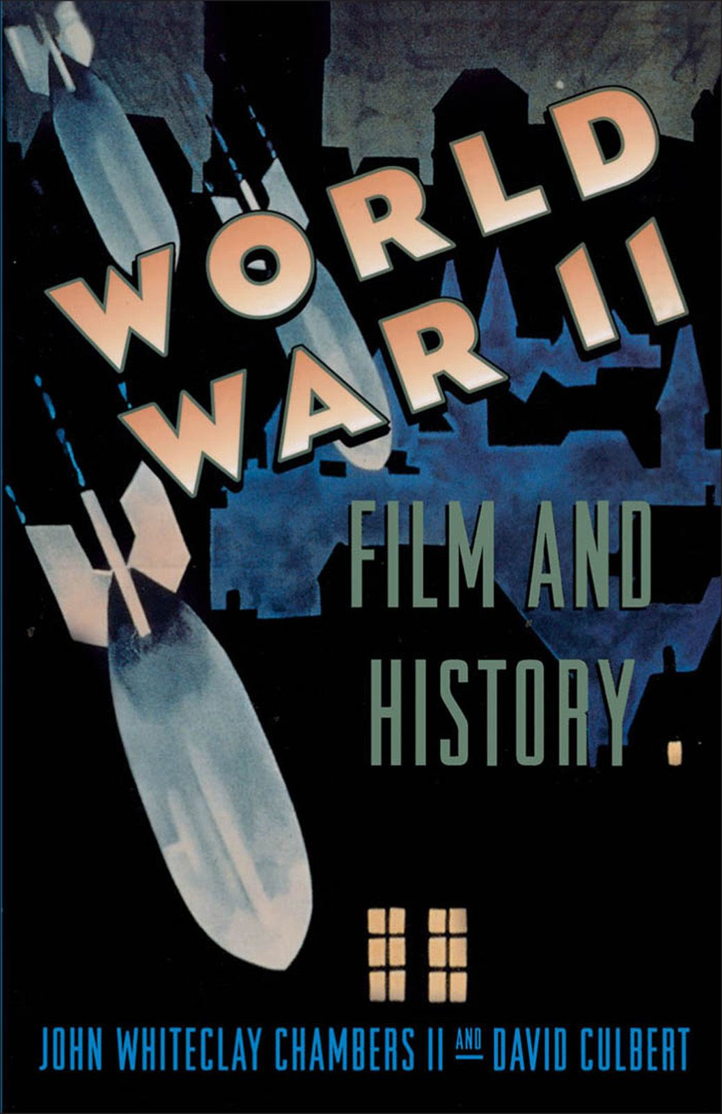 World War II Film and History By: John Whiteclay Chambers;David Culbert