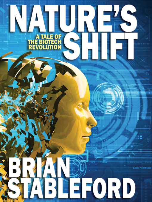 Nature's Shift: A Tale of the Biotech Revolution By: Brian Stableford