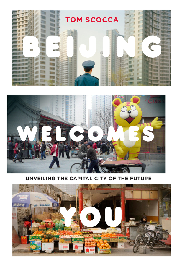 Beijing Welcomes You: Unveiling the Capital City of the Future By: Tom Scocca