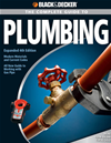 Black & Decker The Complete Guide To Plumbing: Expanded 4th Edition - Modern Materials And Current Codes - All New Guide To Work