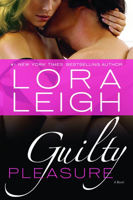 Guilty Pleasure By: Lora Leigh