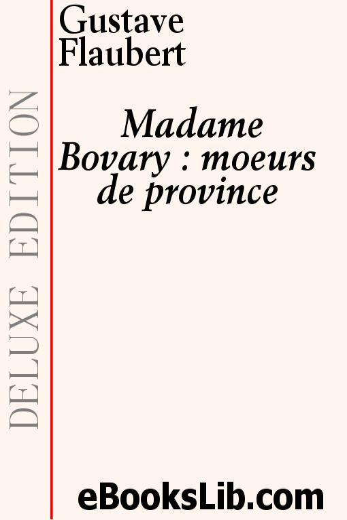Flaubert, Gustave - Madame Bovary: moeurs de province