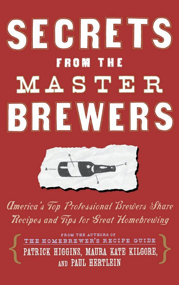 Secrets from the Master Brewers By: Maura Kate Kilgore,Patrick Higgins,Paul Hertlein